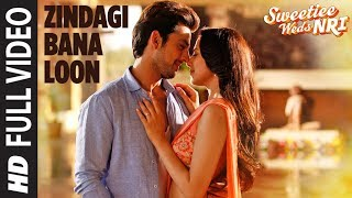Zindagi Bana Loon Song | Sweetiee Weds NRI