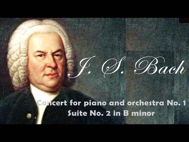 Bach: Concert for Piano and Orchestra No.1 BWV 1052 - Suite No.2 in B minor, BWV. 1067