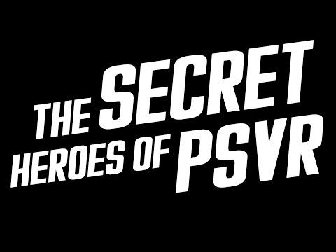 The Secret Heroes of PlayStation VR