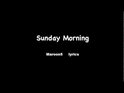 Sunday Morning - Maroon5  lyrics