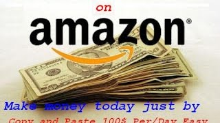 How to make an Amazon account make money online copy and paste part 2