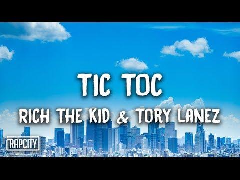 Rich The Kid, Tory Lanez - Tic Toc (Lyrics)