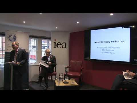 'Money in Theory and Practice'. B. Davies. IIMR/IEA monetary conference, 2017