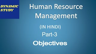 Dear learners, in this video, we will be describing the objectives of human resource management, individual ...