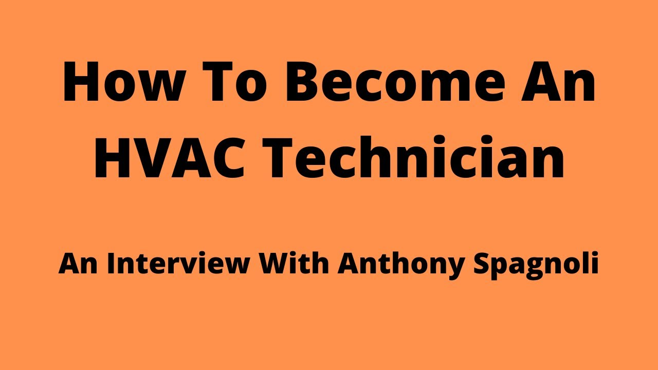 How To Become An HVAC Technician: An Interview with Anthony Spagnoli