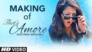 """Making Of """"THAT'S AMORE""""   Gioconda Vessichelli   Latest"""