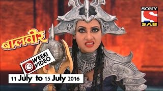 WeekiVideos | Baalveer | 11 July to 15 July 2016