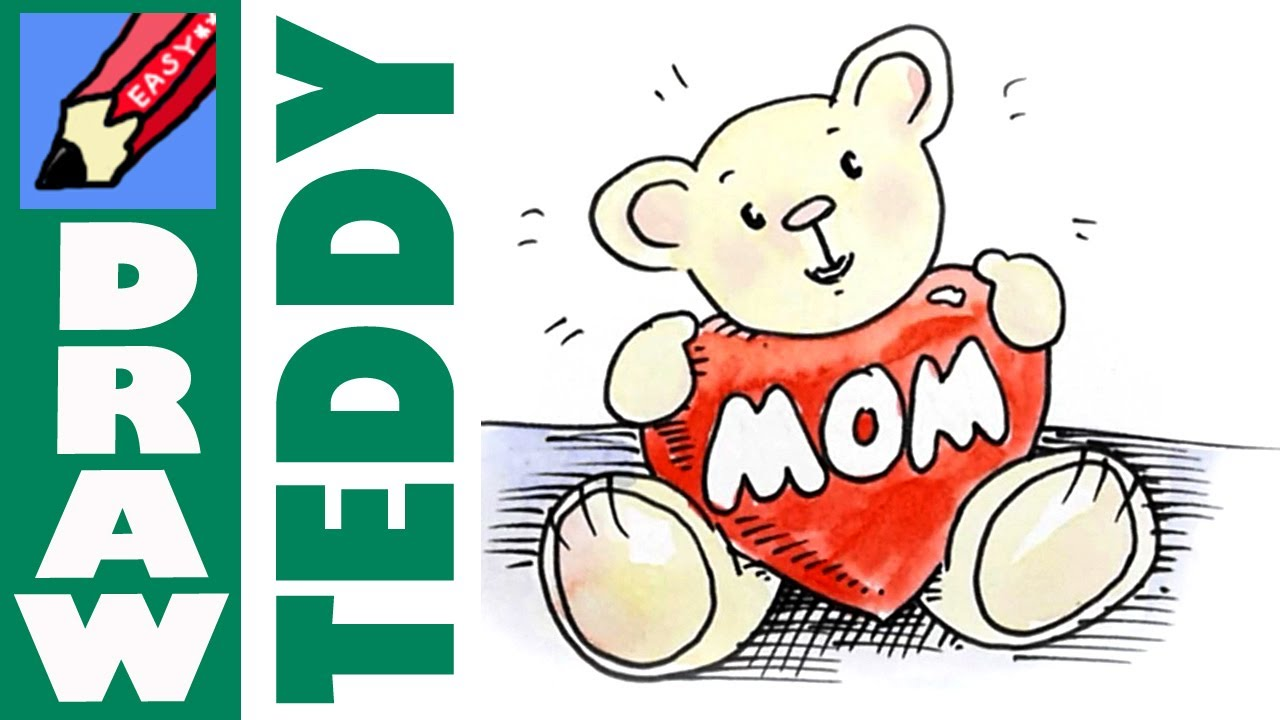 How to Draw Teddy Loves Mom - for Mothers Day - YouTube