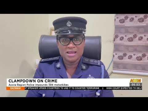 Clampdown on Crime: Accra Region Police impounds 394 motorbikes- Badwam News on Adom TV (28-7-21)