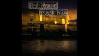 Bob Mould - Modulate (Full Album)