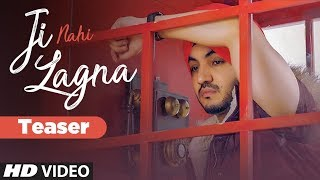 Song Teaser ► Ji Nahi Lagna Akaal Releasing on 28 July 2019