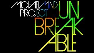 Michael Mind Project - Unbreakable (Radio Edit)