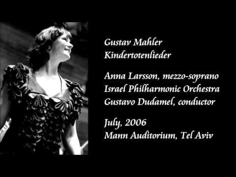 Mahler: Kindertotenlieder - Larsson / Dudamel / Israel Philharmonic Orchestra