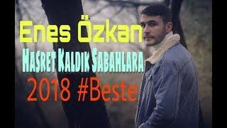 Gambar cover Enes Özkan & Azat Taş - Hasret Kaldık Sabahlara (2018) Official Video