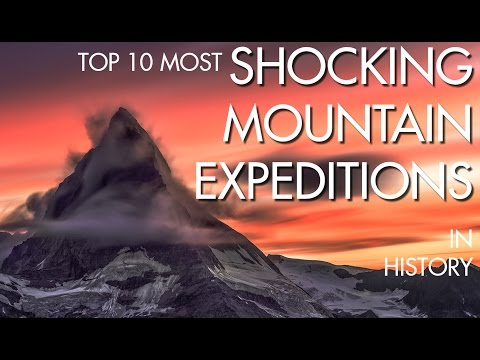 [MUST WATCH] Top 10 Shocking Mountain Expeditions Ever Done In History !!!