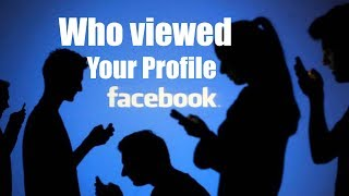 How To Know Who Visited Your Facebook Profile 2018