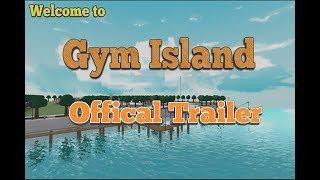 Offical Roblox Gym Island Trailer