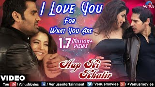 I Love You For What You Are (Aap Ki Khatir)