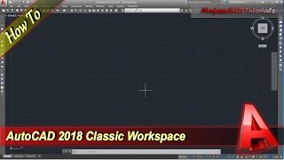 Autocad 2018 How To Change Classic Workspace
