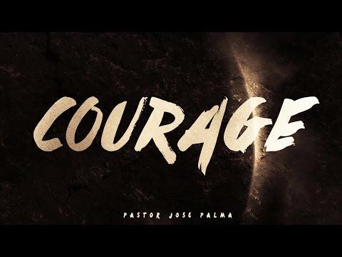 Spring of Life Fellowship - Courage [Ps. Jose Palma]