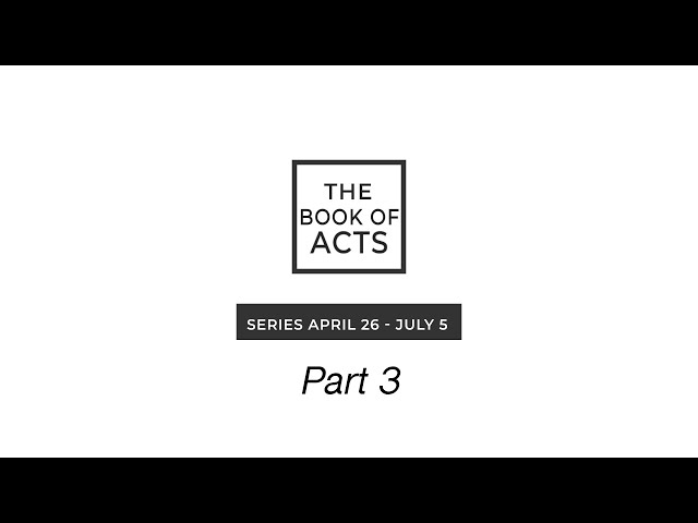 Book of Acts - Part 3