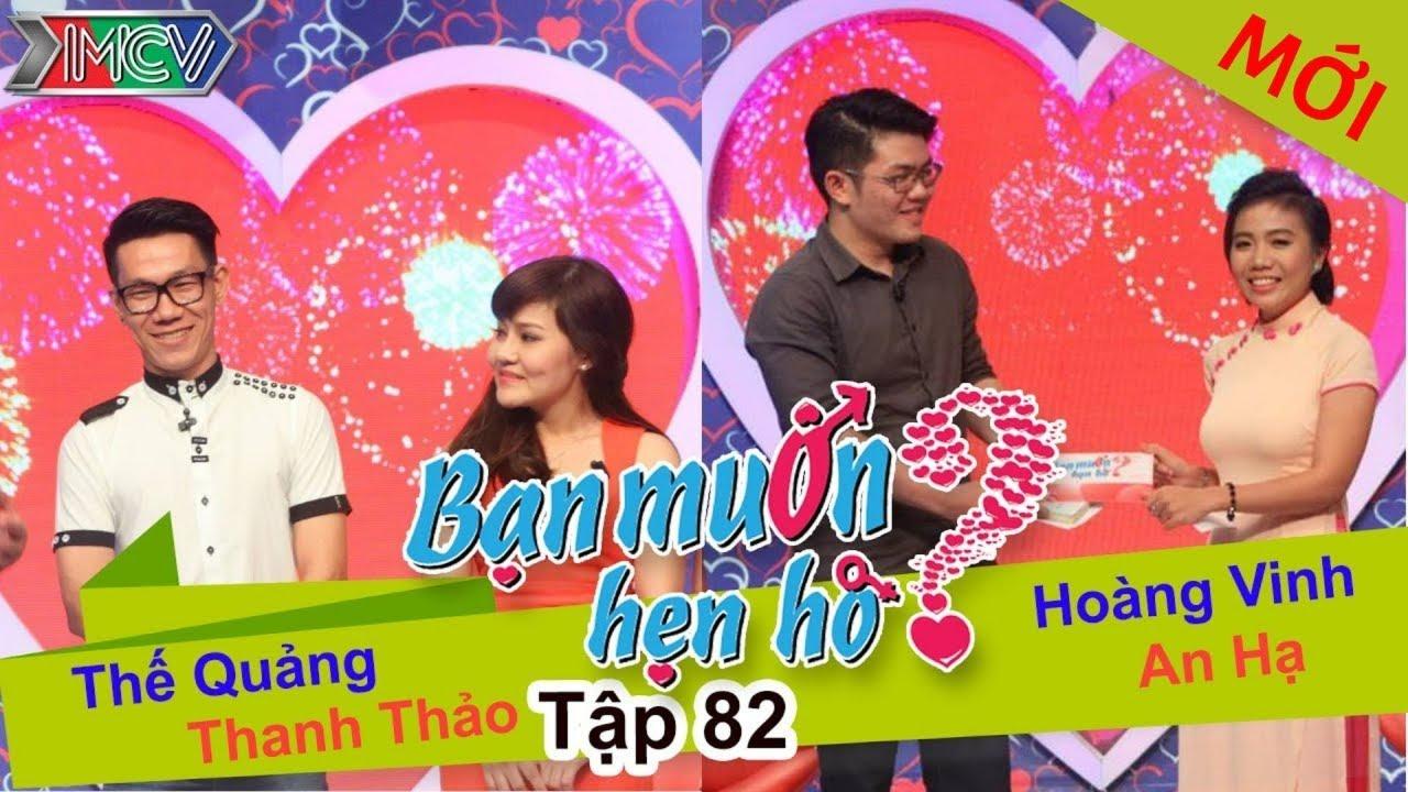 BẠN MUỐN HẸN HÒ #82 UNCUT | Hoàng Vinh – An Hạ | Thế Quảng – Thanh Thảo | 310515 💖