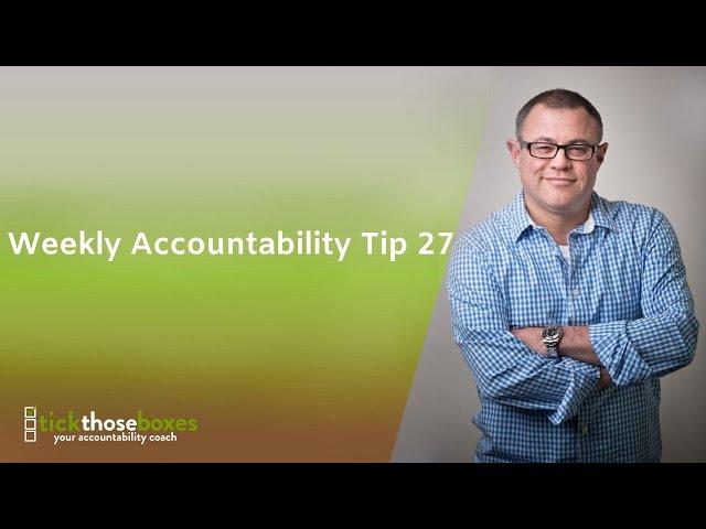 Weekly Accountability Tip 27