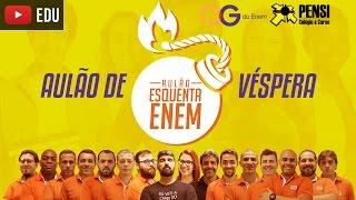 Aula de véspera ENEM 2016 - Esquenta Enem