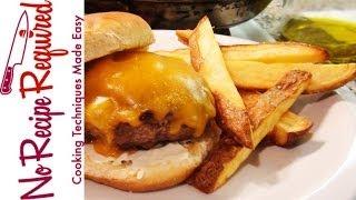 Burger & Homemade Fries Recipe - NoRecipeRequired.com