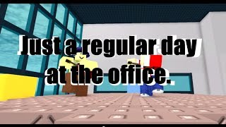 [ROBLOX] A day at the office.