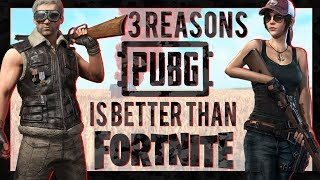 3 Reasons Why PUBG is Better Than Fortnite Battle Royale