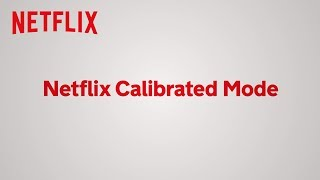 Netflix Calibrated Mode | Netflix