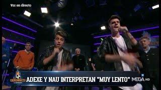 ADEXE y NAU CANTAN EN DIRECTO 'MUY LENTO' ¡TEMAZO!