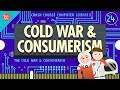 The Cold War and Consumerism: Crash Cour