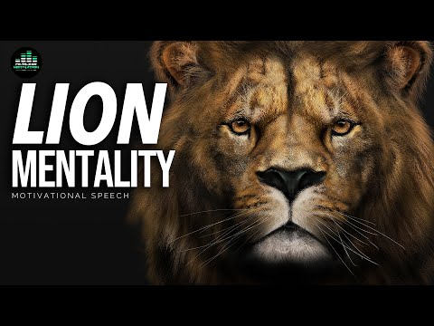 LION MENTALITY (Powerful Motivational Speech)
