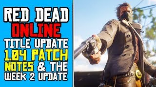 Red Dead Online 1.04 PATCH NOTES! HUGE UPDATES RED DEAD 2 TITLE UPDATE 1.04 PATCH NOTES 1.04 UPDATE!