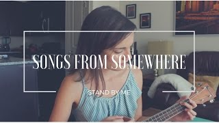Stand By Me (Ben E. King Cover) - Songs From Somewhere
