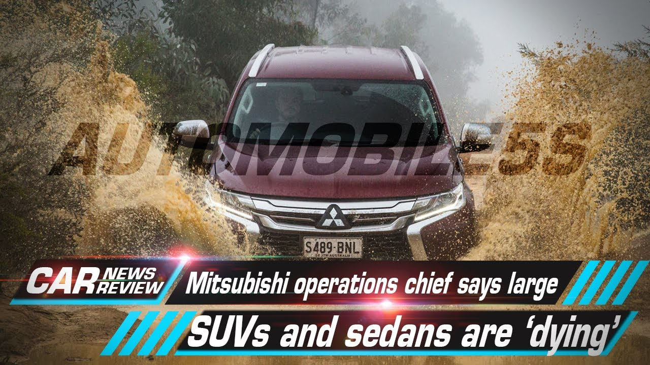 Mitsubishi Operations Chief Says Large Suvs And Sedans Are Dying