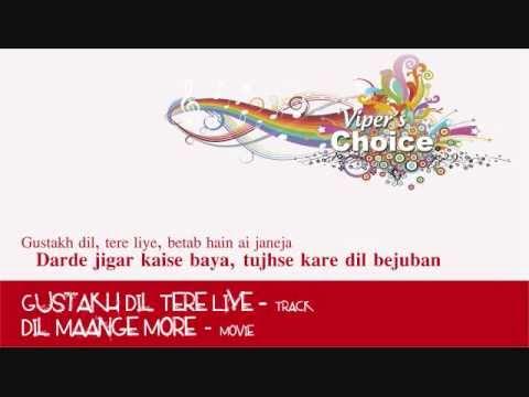 Gustakh Dil Tere Liye - Dil Maange More