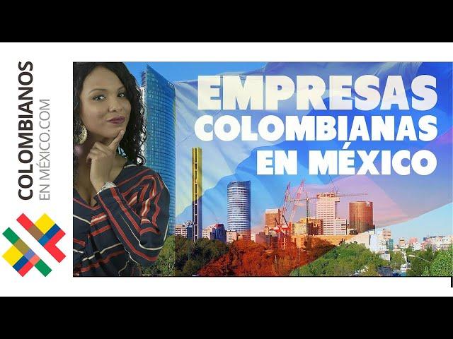Empresas Colombianas en México | Marcas Trasnacionales