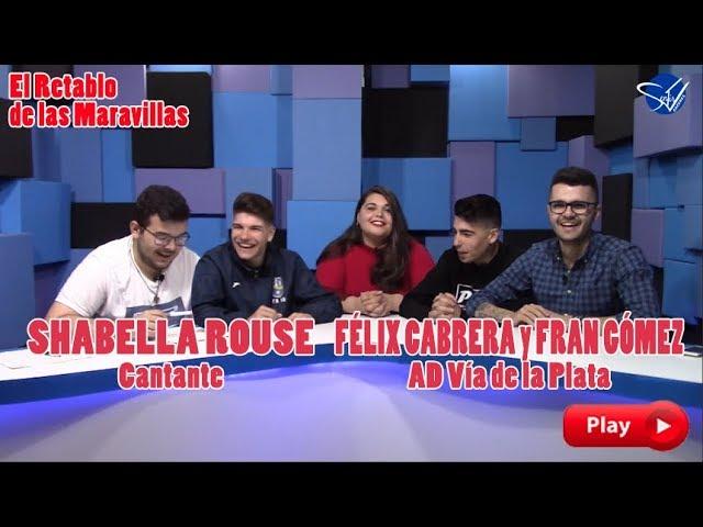 EL RETABLO con Shabella Rouse, cantante, y con Félix Cabrera y Fran Gómez (AD Vía de la Plata)