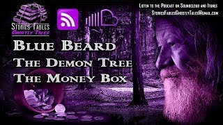 Fairy Tales - Bluebeard | The Demon in the Tree | The Money Box with Stories Fables Ghostly Tales