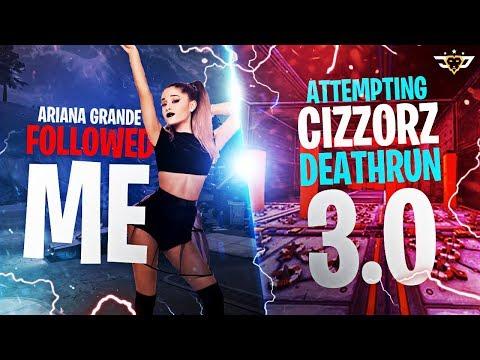 ARIANA GRANDE FOLLOWED ME! ATTEMPTING CIZZORZ DEATHRUN 3.0! (Fortnite: Battle Royale)