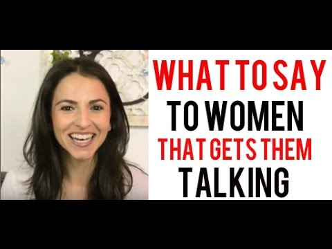 What To Say To Women That Gets Them Talking