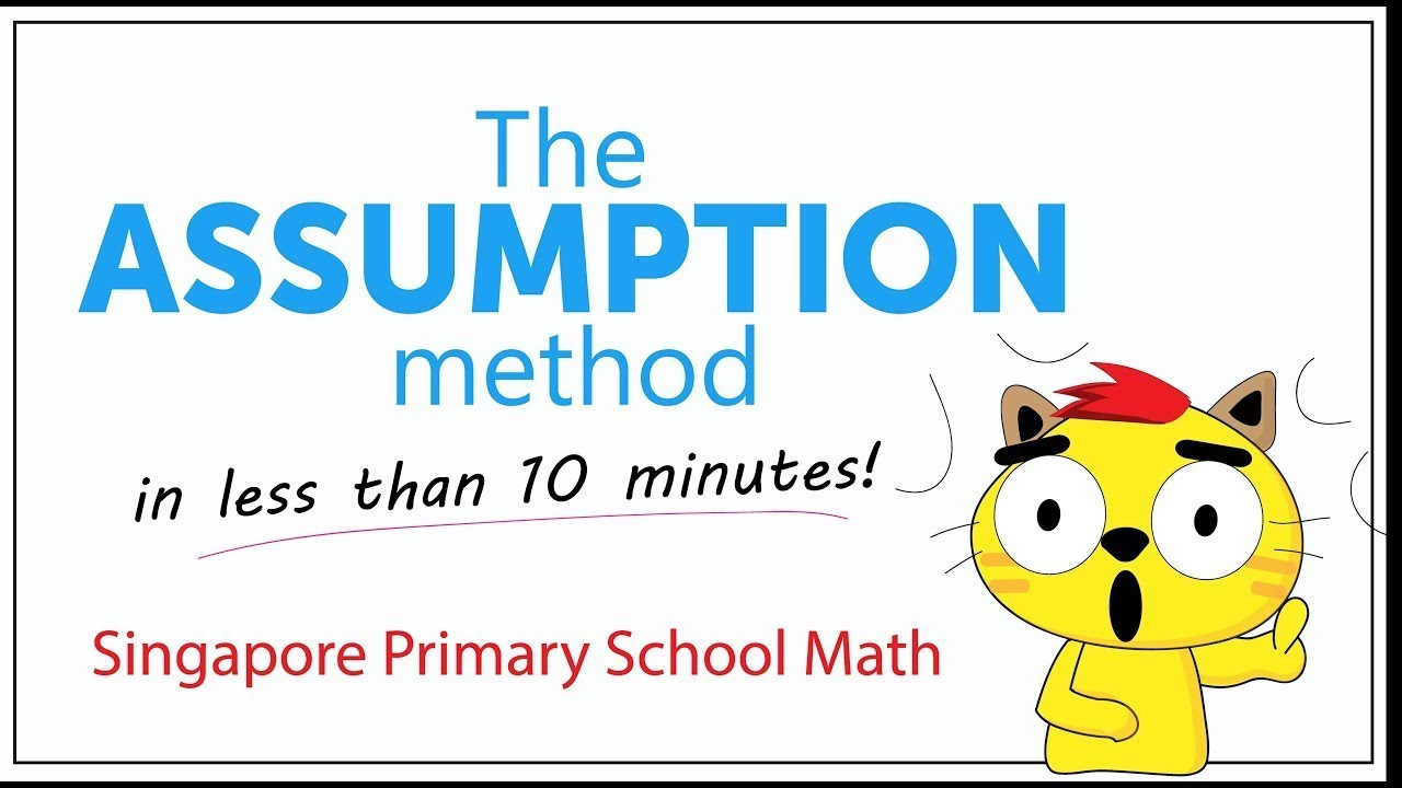 The Assumption Method (Singapore Math Problem Solving made easy ...