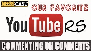 What are Our Favorite Youtube Channels? Commenting on Comments
