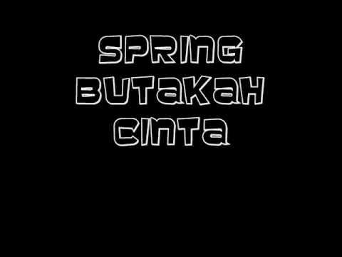 Spring - Butakah cinta