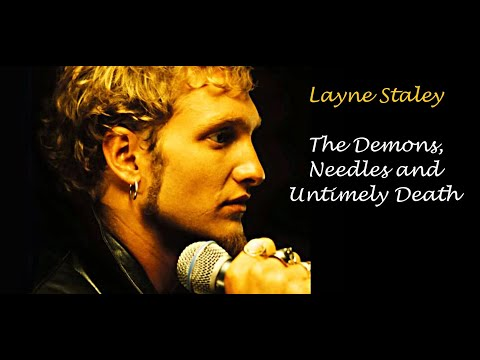 Layne Staley: The Demons, Needles and Untimely Death