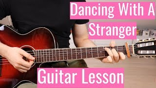 Baixar Sam Smith & Normani - Dancing With A Stranger| Guitar Lesson/Tutorial | How To Play (Chords)