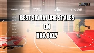 NBA 2K17   ULTIMATE DRIBBLE TUTORIAL FOR BEGINNERS! THE BEST SIGNATURE STYLES REVEALED (Part 1)